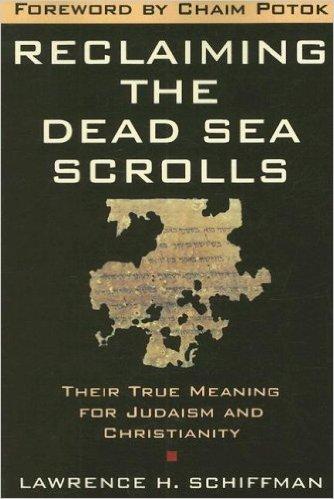 Reclaiming the Dead Sea Scrolls-Schiffman