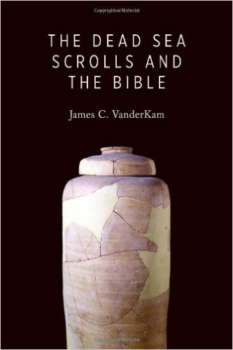 The Dead Sea Scrolls and the Bible-Vanderkam